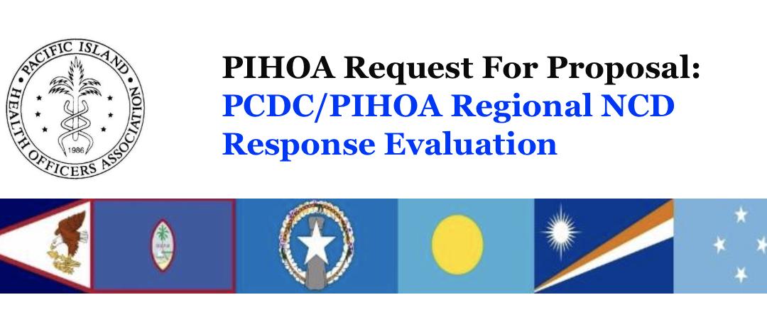 PIHOA E-Blast: Request for Proposal – PCDC/PIHOA Regional NCD Response Evaluation